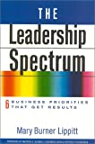 The Leadership Spectrum: 6 Business Priorities That Get Results