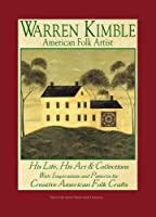 Warren Kimble American Folk Artist: His Life His Art and Collections With Inspirations (Signature Artist Series from Landauer)