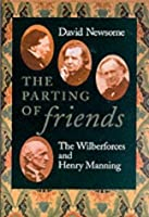 The Parting of Friends: The Wilberforces and Henry Manning