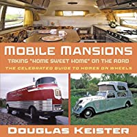 Mobile Mansions: Taking Home Sweet Home on the Road