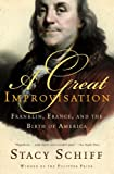 A Great Improvisation: Franklin France and the Birth of America 画像