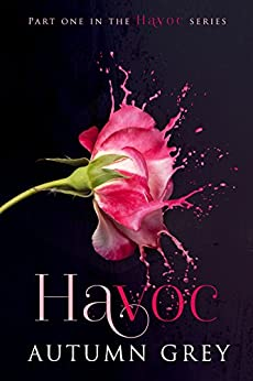 Havoc (Havoc Series Book #1) by [Grey, Autumn]