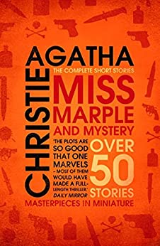 Miss Marple – Miss Marple and Mystery: The Complete Short Stories (Miss Marple) by [Christie, Agatha]