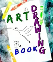 Art Drawing Book : Blank Book Draw Art Large white paper 120 page: activity drawings book sketch book hobbie and create comics coloring books [並行輸入品]