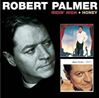 Ridin' High & Honey...Plus by Robert Palmer (2013-01-13)