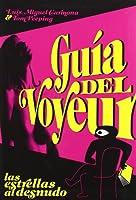 Guia Del Voyeur/voyeur Guide: Las Estrellas Al Desnudo