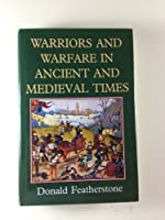 Warriors and Warfare in Ancient and Medieval Times
