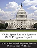 NASA Space Launch System (Sls) Progress Report
