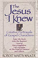 The Jesus I Knew: Creative Portrayals of Gospel Characters