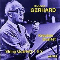 Gerhard: String Quartets 1 & 2