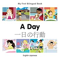 A Day: English-Japanese (My First Bilingual Book)