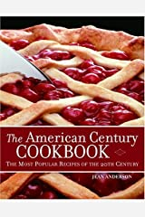 The American Century Cookbook: The Most Popular Recipes Of The 20th Century Hardcover