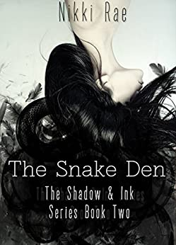 The Snake Den (The Shadow & Ink Series Book 2) by [Rae, Nikki]