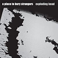 Exploding Head by A Place To Bury Strangers (2009-10-06)