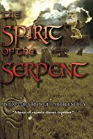 Spirit of the Serpent: Exploration of Earth Energy [DVD] [Import]