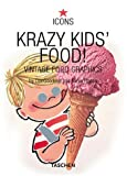 Krazy Kids' Food!: Vintage Food Graphics (Icons)