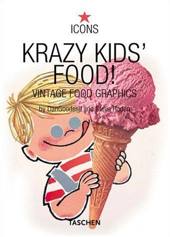 Krazy Kids' Food!: Vintage Food Graphics (Icons)の詳細を見る