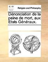 Dnonciation de La Peine de Mort, Aux Etats Gnraux.