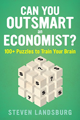 Can You Outsmart an Economist?: 100+ Puzzles to Tr...