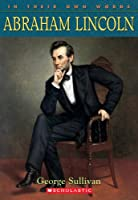 Abraham Lincoln (In Their Own Words)