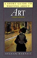 A Short Guide to Writing About Art (The Short Guide Series)