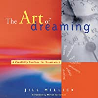The Art of Dreaming: Tools for Creative Dream Work