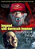 Beyond the Dunwich Horror / Pretty Dead Things [DVD] [Import]