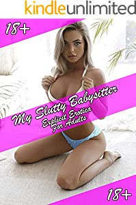 My Slutty Babysitter. Explicit Erotica For Adults 18+: Cheating Husband Sex Story (English Edition)