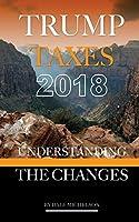 Trump Tax 2018: Understanding the Changes