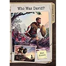 Kingdom Files: Who Was David? (The Kingdom Files)