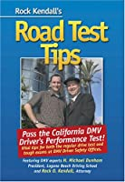 Rock Kendall's Road Test Tips