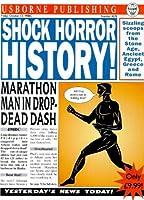 Shock! Horror! History! (Usborne Newspaper Histories S.)