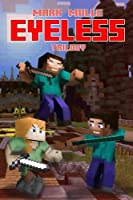The Eyeless Trilogy: An Unofficial Minecraft Book for Kids Ages 9-12