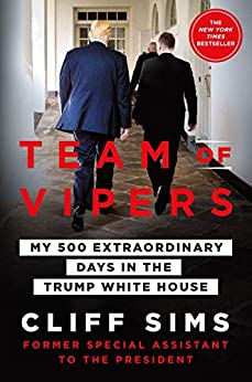 Team of Vipers: My 500 Extraordinary Days in the Trump White House by [Sims, Cliff]