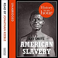 American Slavery (History in an Hour)