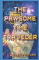 The Pawsome Time Traveler: A story of time travel (The Wilson Adventures)