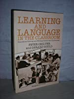 Learning and Language in the Classroom: Discursive Talking and Writing Across the Curriculum