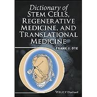 Dictionary of Stem Cells, Regenerative Medicine, and Translational Medicine (English Edition)