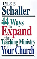 44 Ways to Expand the Teaching Ministry of Your Church