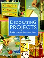 Decorating Projects: Tricks to Transform Your Home