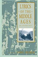 Lyrics of the Middle Ages: An Anthology (Garland Reference Library of the Humanities)