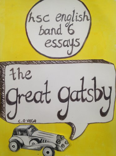 Hsc English Essays  The Great Gatsby Hsc English Band  Essays  Hsc English Essays  The Great Gatsby Hsc English Band  Essays Book