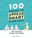 100 Tricks to Appear Smart In Meetings (English Edition)