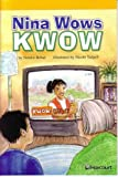 Nina Wows Kwow, F Exc Book Exc 10 Grade 5: Harcourt School Publishers Storytown California (Rdg Prgm 08/09/10 Wt)