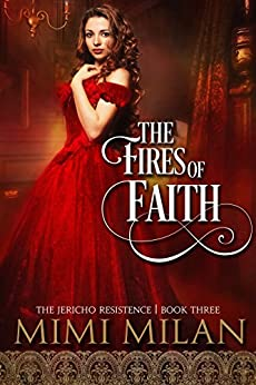 The Fires of Faith (The Jericho Resistance Book 3) by [Milan, Mimi]