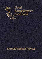 Good Housekeeper's Cook Book