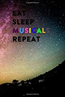 Eat Sleep Musicals Repeat: Lined Notebook / Journal Gift, 200 Pages, 6x9, Galaxy Alone Cover, Matte Finish Inspirational Quotes Journal, Notebook, Diary, Composition Book