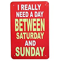 Home Decorative Vintage Retro Quote Decoration Metal Sign, I Really Need A Day TIN SIGN 7.8X11.8 INCH