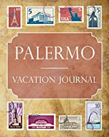 Palermo Vacation Journal: Blank Lined Palermo Travel Journal/Notebook/Diary Gift Idea for People Who Love to Travel