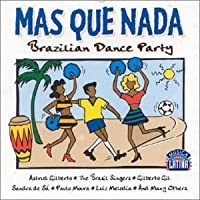 Mas Que Nada Brazilian Dance Party by Various Artists